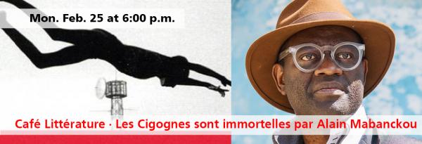 Café Littérature · Les Cigognes sont immortelles par Alain Mabanckou